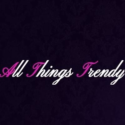 All Things Trendy