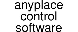 Anyplace Control Software
